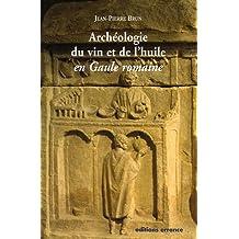 Archéologie du vin et de l'huile en Gaule romaine