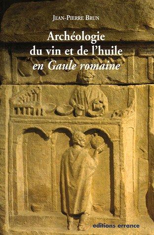 Archéologie du vin et de l'huile en Gaule romaine par Jean-Pierre Brun
