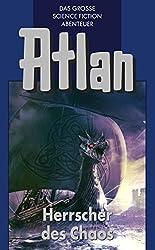 Atlan 9: Herrscher des Chaos (Blauband): Die Zeitabenteuer (Atlan-Blauband)