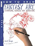 Image de How to Draw Fantasy Art Warriors, Heroes and Monsters