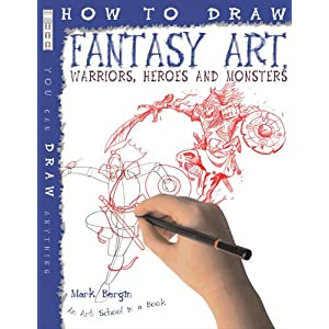 How to Draw Fantasy Art Warriors, Heroes and Monsters