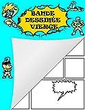 Bande dessinée vierge: Grande variété de modèles de bandes dessinées pour que les enfants dessinent et composent des histoires