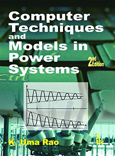 computer-techniques-and-models-in-power-systems-2-e
