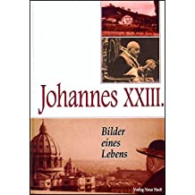 Suchergebnis auf amazon fr johannes xxiii johannes xxiii bilder eines lebens zeugen unserer zeit fandeluxe Choice Image
