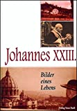 Johannes XXIII. - Bilder eines Lebens (Zeugen unserer Zeit) -