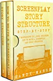 #8: Screenplay Story Structure: Step-by-Step | 2 Manuscripts in 1 Book | Essential Screenplay Structure, Screenplay Format and Suspense Scriptwriting Tricks Any Writer Can Learn (Writing Best Seller 8)