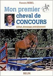 Mon premier cheval de concours : Achat, dressage, entraînement