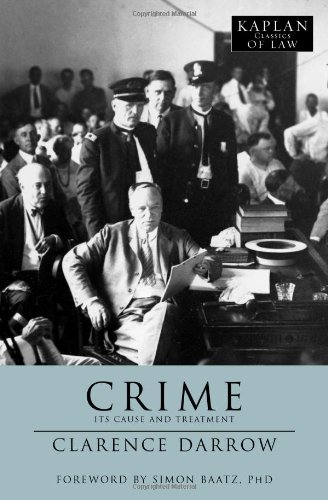 Crime: Its Cause and Treatment (Kaplan Classics of Law)