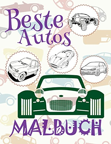✌ Beste Autos ✎ Malbuch Auto ✎ Malbuch 11 Jahre ✍ Malbuch 11 Jährige: ✎ Best Cars ~ Girls Coloring Book ~ Coloring Book ... ✍: Volume 16 (Malbuch - Beste Autos) por Kids Creative Germany