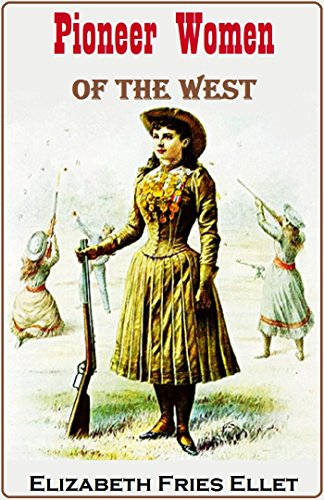Pioneer Women of the West (1856) (English Edition)
