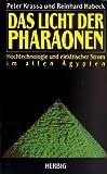 Das Licht der Pharaonen: Hochtechnologie und elektrischer Strom im alten Ägypten