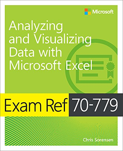 Exam Ref 70-779 Analyzing and Visualizing Data with Microsoft Excel (English Edition) por Chris Sorensen