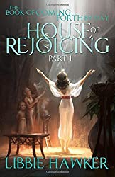 House of Rejoicing: Part 1 of The Book of Coming Forth by Day: Volume 1 by Libbie Hawker (2015-06-01)
