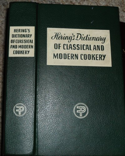 herings-dictionary-of-classical-and-modern-cookery-and-practical-reference-manual-for-the-hotel-rest