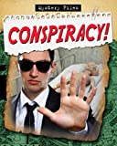 Conspiracy! (Mystery Files)