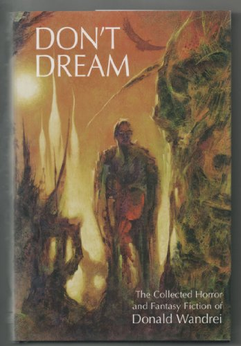 Don't Dream: The Collected Horror and Fantasy Fiction of Donald Wandrei por Donald Wandrei