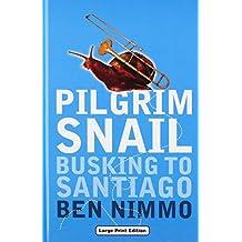 Pilgrim Snail: Busking to Santiago