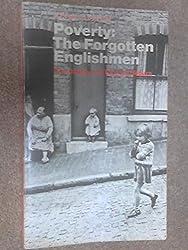 Poverty: The Forgotten Englishmen