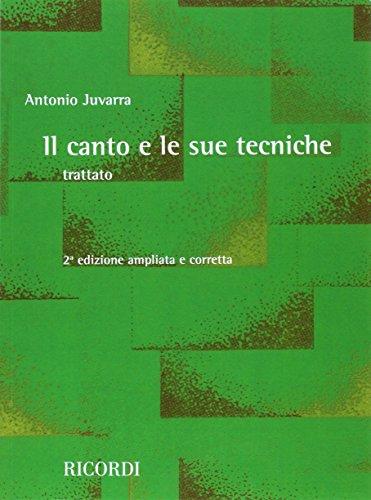 Il canto e le sue tecniche  Trattato - 2a edizione ampliata e corretta