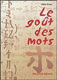 Le goût des mots - Guide pour l'animation d'ateliers d'écriture pour public peu francophone et peu lecteur