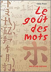 Le goût des mots : Guide pour l'animation d'ateliers d'écriture pour public peu francophone et peu lecteur