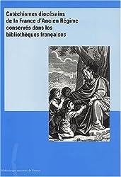 Catéchismes diocésains de la France de l'Ancien Régime conservés dans les bibliothèques françaises