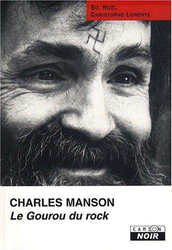 CHARLES MANSON Le gourou du rock