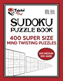 Twisted Mind Sudoku Puzzle Book, 400 Super Size Mind Twisting Puzzles, 200 Medium and 200 Hard: One Gigantic Puzzle Per Letter Size Page: Volume 12 (Twisted Mind Puzzles)