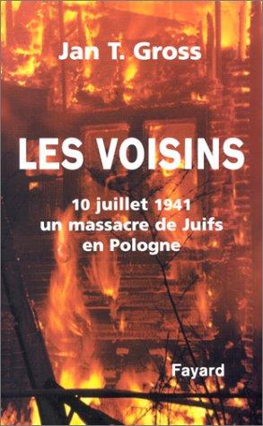 Les Voisins : 10 juillet 1941 un massacre de juifs en Pologne