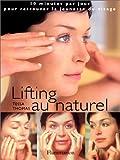 Image de Lifting au naturel. : 10 minutes par jour pour retrouver la jeunesse du visage