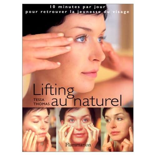 Lifting au naturel. : 10 minutes par jour pour retrouver la jeunesse du visage