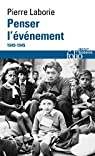 Penser l'événement: 1940-1945 par Laborie