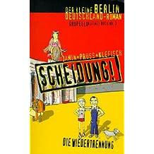Die Scheidung: Die Wiedertrennung. Der kleine Berlin-Deutschland-Roman