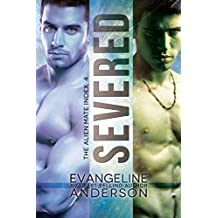Severed: Alien Mate Index Book 4: (Alien Warrior BBW I/R Science Fiction Paranormal Romance) (The Alien Mate Index)
