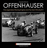 Offenhauser: The Legendary Racing Engine and the Men Who Built It