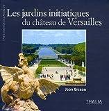Les jardins initiatiques de Versailles
