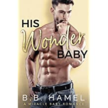 His Wonder Baby: A Miracle Baby Romance