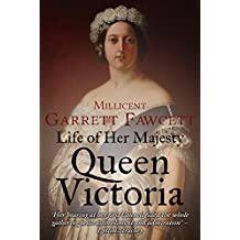 Life of Her Majesty Queen Victoria (English Edition)
