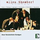 Alles Theater!. Neue Vocalisten Stuttgart.