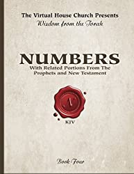Wisdom From The Torah Book 4: Numbers: With Related Portions From The Prophets and New Testament: Volume 4