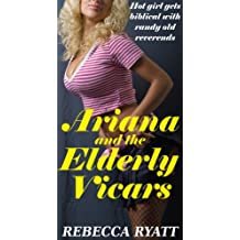 Ariana And The Elderly Vicars: Hot Girl Gets Biblical With Randy Old Revs!