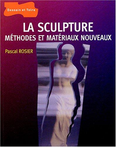 La sculpture : méthode et matériaux nouveaux