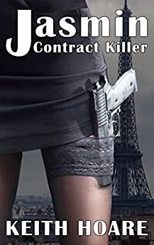 Jasmin: Contract Killer (Trafficker Series featuring Karen Marshall Book 15) by [Hoare, Keith]