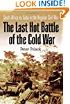 The Last Hot Battle of the Cold War:...