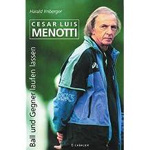 Cesar Luis Menotti. Ball und Gegner laufen lassen