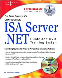 Dr Tom Shinder's Configuring ISA Server .Net Guide and DVD Training System