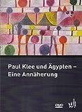 Paul Klee und Ägypten - Eine Annäherung -