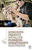 Menuisier-ébéniste, métallier, plombier-chauffagiste, électricien
