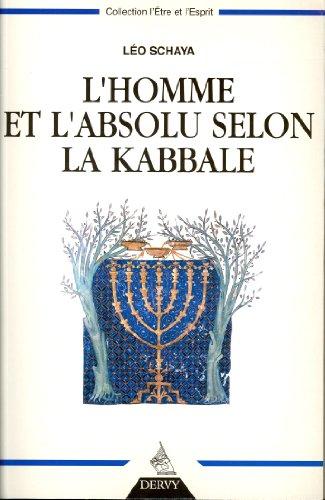 L'homme et l'absolu selon la Kabbale par Leo Schaya