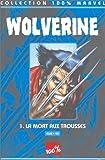 Wolverine Tome 1 - La mort aux trousses
